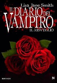 La copertina de Il Diario Del Vampiro. Il Risveglio
